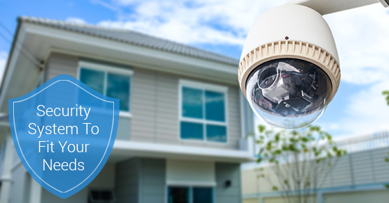 Security System Fit Your Needs
