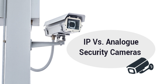 IP Vs. Analogue Security Cameras