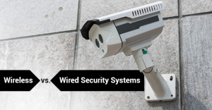 Wireless vs. Wired Security Systems