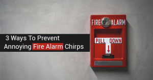 3 Ways To Prevent Annoying Fire Alarm Chirps