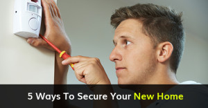 5 Ways To Secure Your New Home