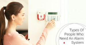 People Who Need An Alarm System
