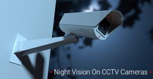 Night Vision On CCTV Cameras