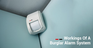 Workings Of A Burglar Alarm System
