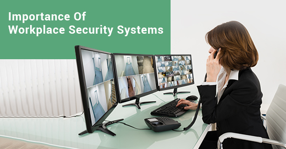 Importance Of Workplace Security Systems