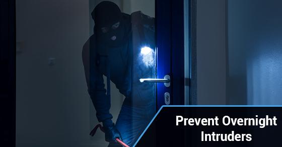 Prevent Overnight Intruders