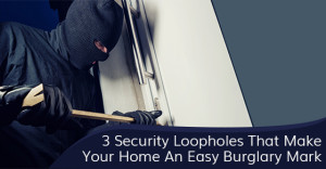 Common Home Break-In Methods Used By Burglars